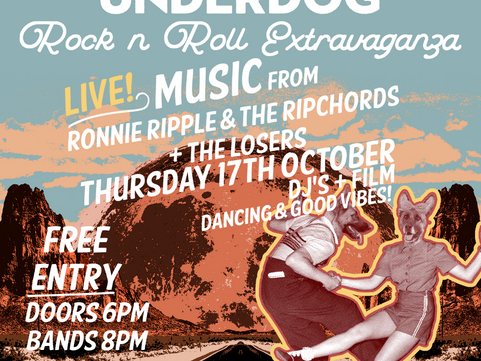 COMING UP THUR 17TH OCT The Underdog Rock n Roll Extravaganza
