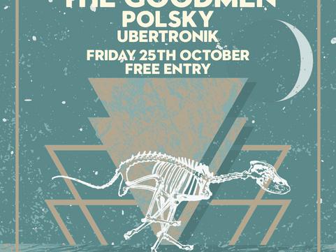 COMING UP 25TH OCT The Goodmen, Polsky & Ubertronik