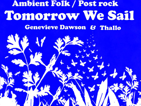 PAST LIVE MUSIC Fri 26th Apr: Ambient Folk / Post Rock Night with Tomorrow We Sail & Guests