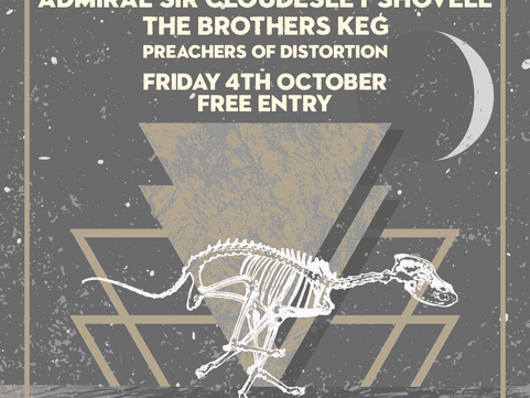 COMING UP 4TH OCT Admiral Sir C Shovell, Brothers Keg, Preachers of Distortion!