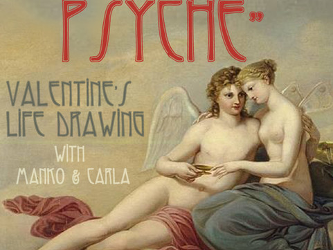PAST: Tues 12th Feb Life Drawing: Eros and Psyche Valentine's