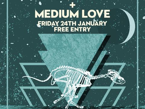 COMING UP Fri 24TH JAN: Goldblume & Medium Love