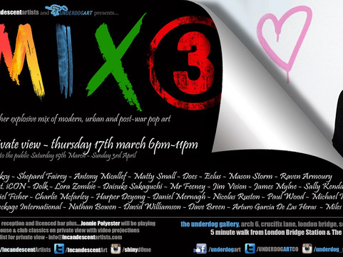 Incandescent Artists & Underdog Art presents... MIX 3