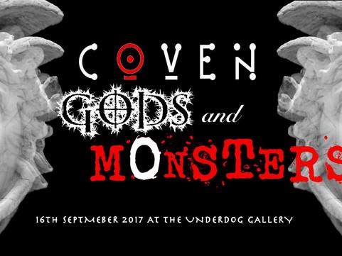 16th September:                                         C O V E N Gods and Monsters