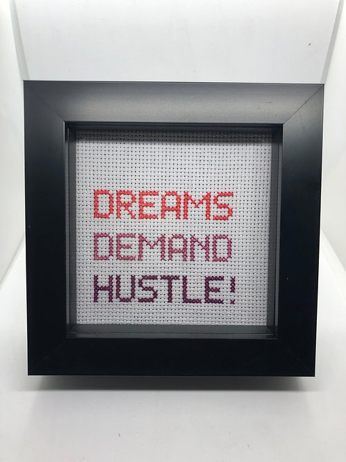 Dreams Demand Hustle!