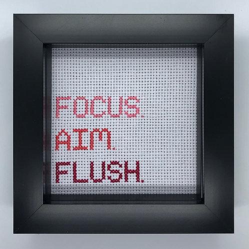 Focus. Aim. Flush.