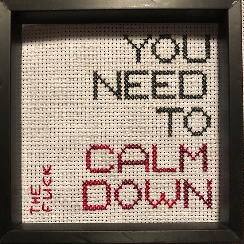 You Need To Calm Down!
