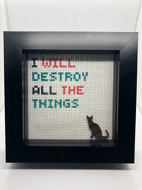 I Will Destroy All The Things!