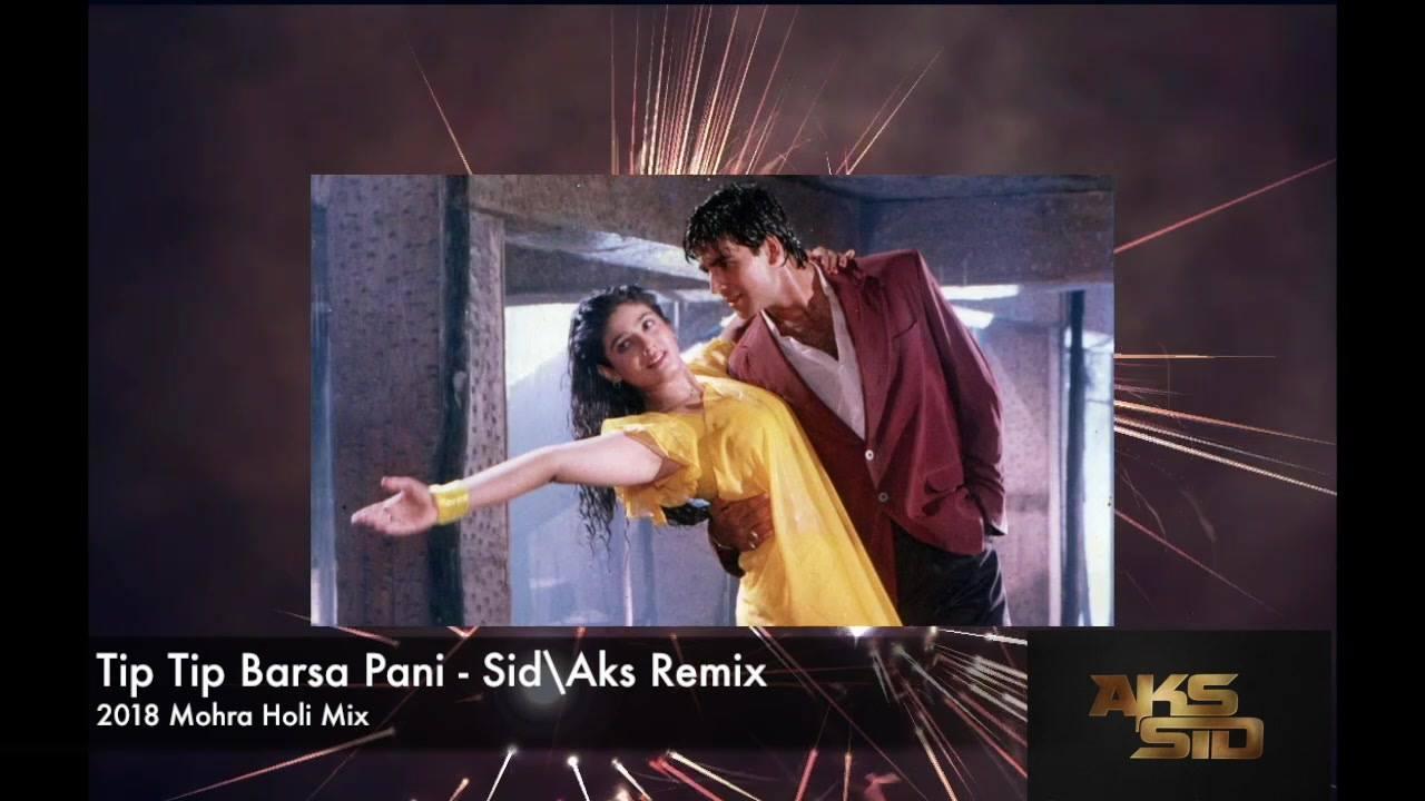 Tip Tip Barsa Pani -Sid\Aks Remix
