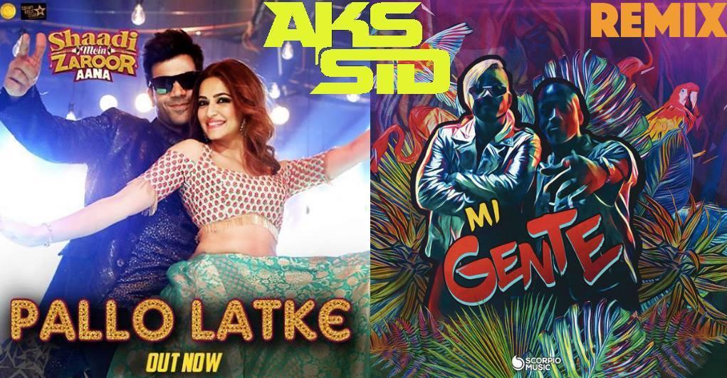 Pallo Latke vs Mi Gente Remix - DJ Aks / Sid