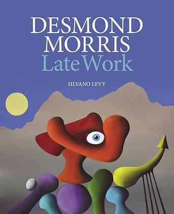 Desmond Morris: Late Work, Paperback