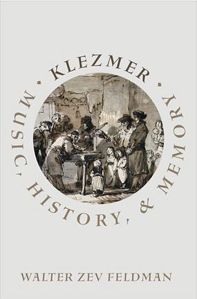 Klezmer: Music, History & Memory