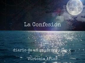 Capítulo 2 | La Confesión|  | #diariodeunnaufragio