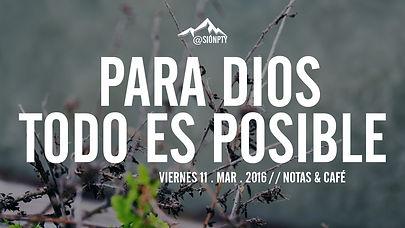 -para Dios todo es posible