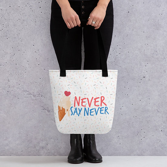 Never Say Never Tote bag