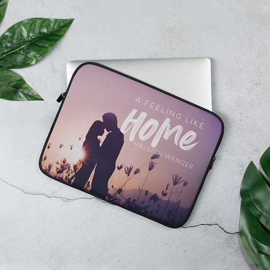 A Feeling Like Home Laptop Sleeve