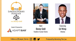 The Lawyer Stories Podcast, Episode Twelve featuring Attorney Ed Wimp.