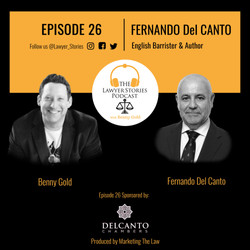 The Lawyer Stories Podcast Episode 26, featuring León Fernando Del Canto.