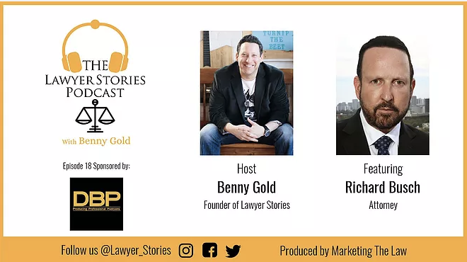 The Lawyer Stories Podcast, Episode Eighteen featuring famed Copyright Attorney Richard Busch.