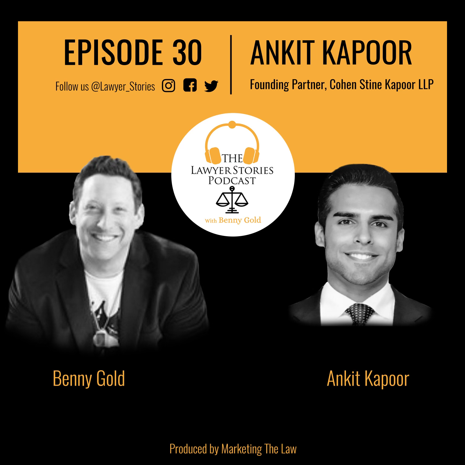 The Lawyer Stories Podcast Episode 30 featuring Ankit Kapoor, founding partner of Cohen Stine Kapoor