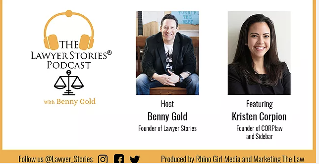 The Lawyer Stories Podcast, Episode Four featuring Kristen Corpion, Esq.