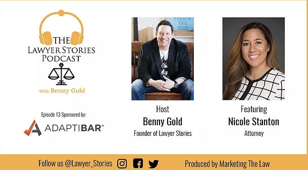 The Lawyer Stories Podcast, Episode Thirteen featuring Attorney Nicole Stanton Nash.