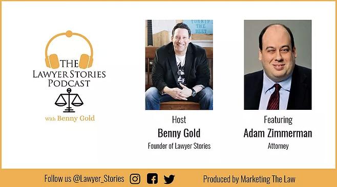 The Lawyer Stories Podcast, Episode Fourteen featuring Attorney Adam Zimmerman.