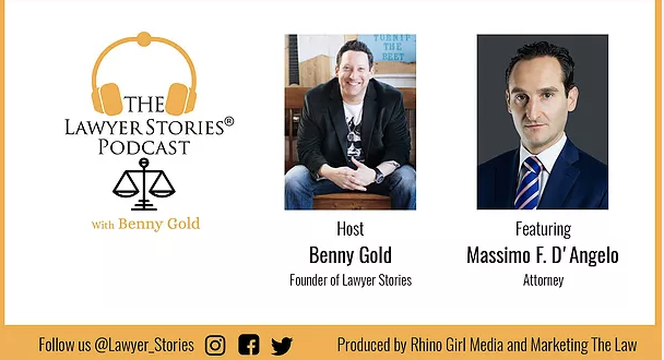 The Lawyer Stories Podcast, Episode Three featuring Attorney Massimo F. D'Angelo.