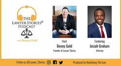 The Lawyer Stories Podcast, Episode Ten featuring Attorney Josiah Graham.