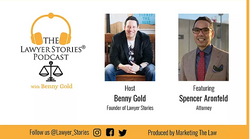 The Lawyer Stories Podcast, Episode Seven featuring Attorney Spencer Aronfeld.