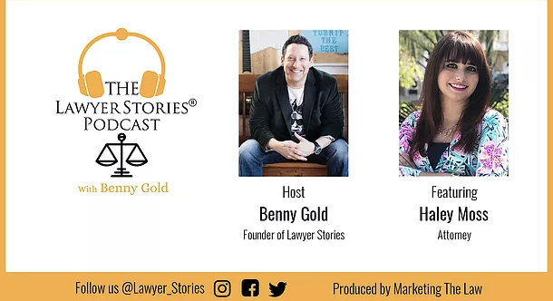 The Lawyer Stories Podcast, Episode Eight featuring Attorney Haley Moss.