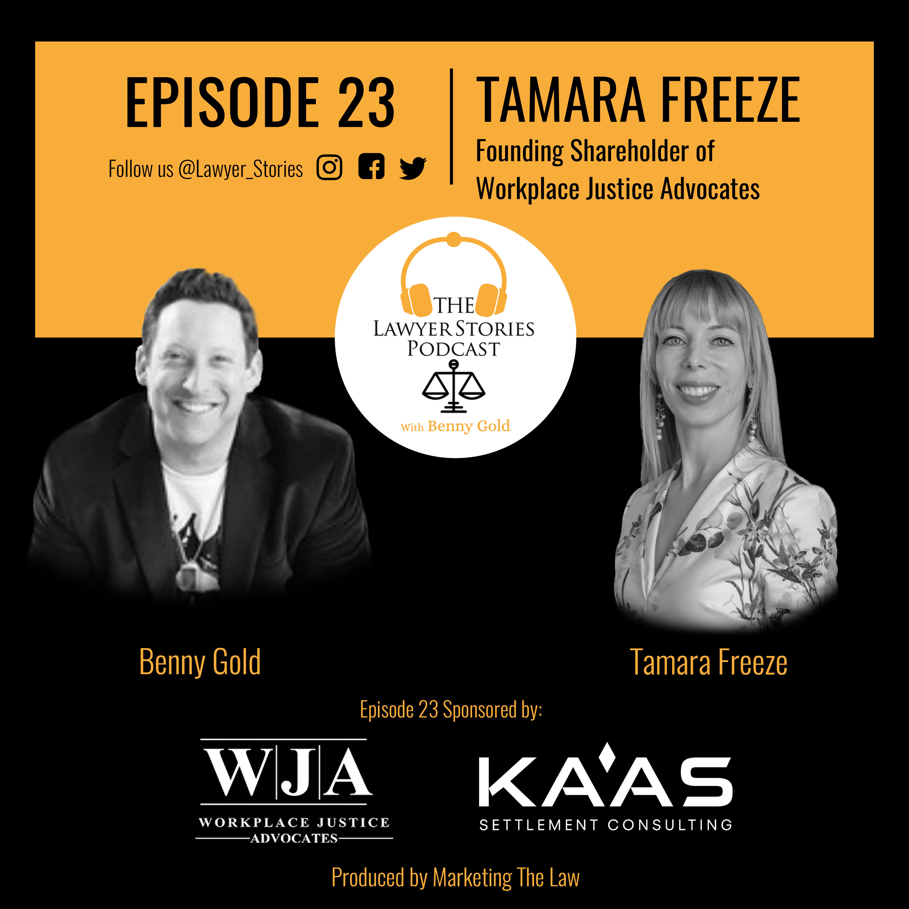 The Lawyer Stories Podcast Episode 23, featuring Tamara Freeze.