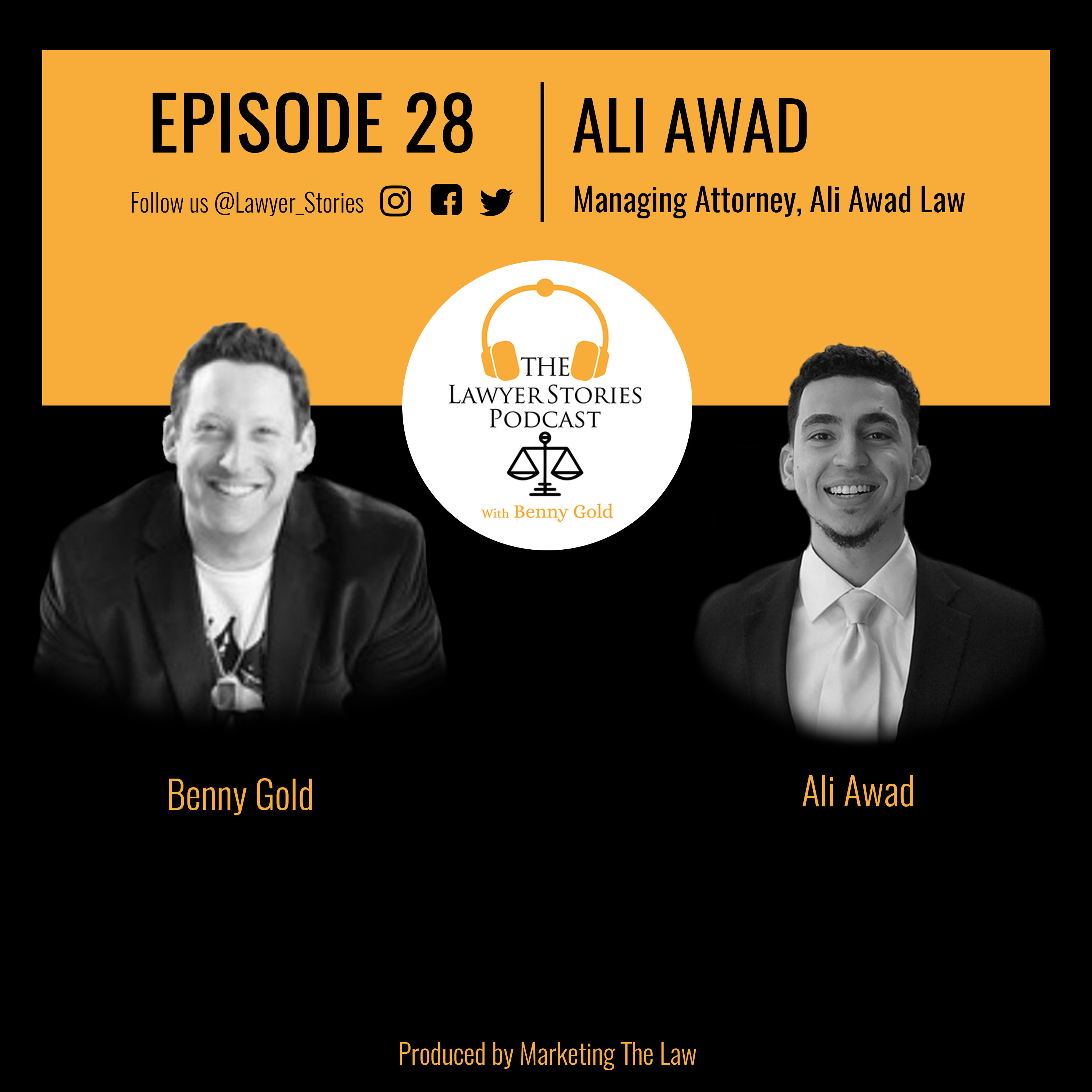 The Lawyer Stories Podcast Episode 28 featuring Ali Awad, Founding Attorney of Ali Awad Law