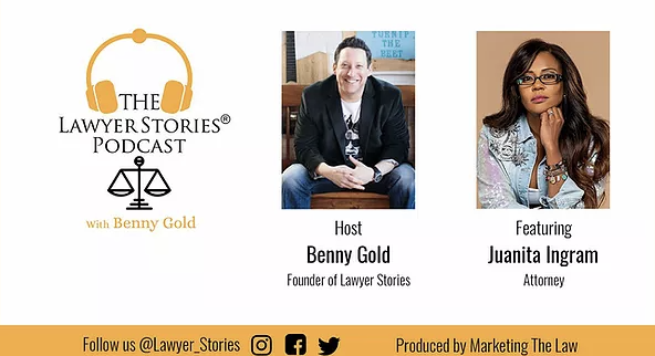 The Lawyer Stories Podcast, Episode Nine featuring Attorney Juanita Ingram.
