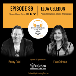 The Lawyer Stories Podcast Episode 39 featuring Eloa Celedon