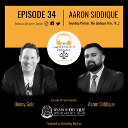 The Lawyer Stories Podcast Episode 34 featuring entrepreneur Aaron Siddique