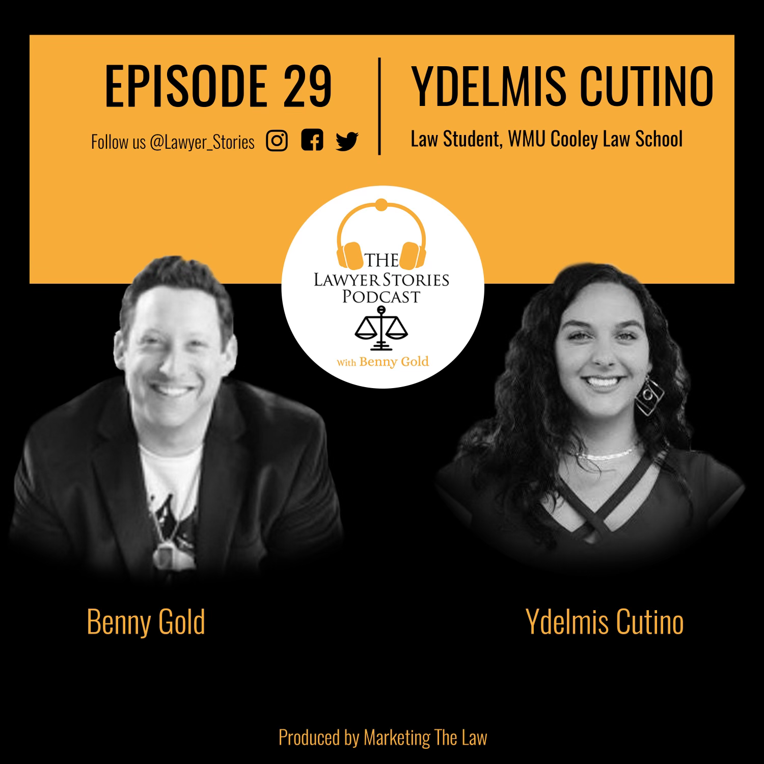 The Lawyer Stories Podcast Episode 29 featuring Ydelmis Cutino