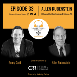 The Lawyer Stories Podcast Episode 33 featuring Allen Rubenstein