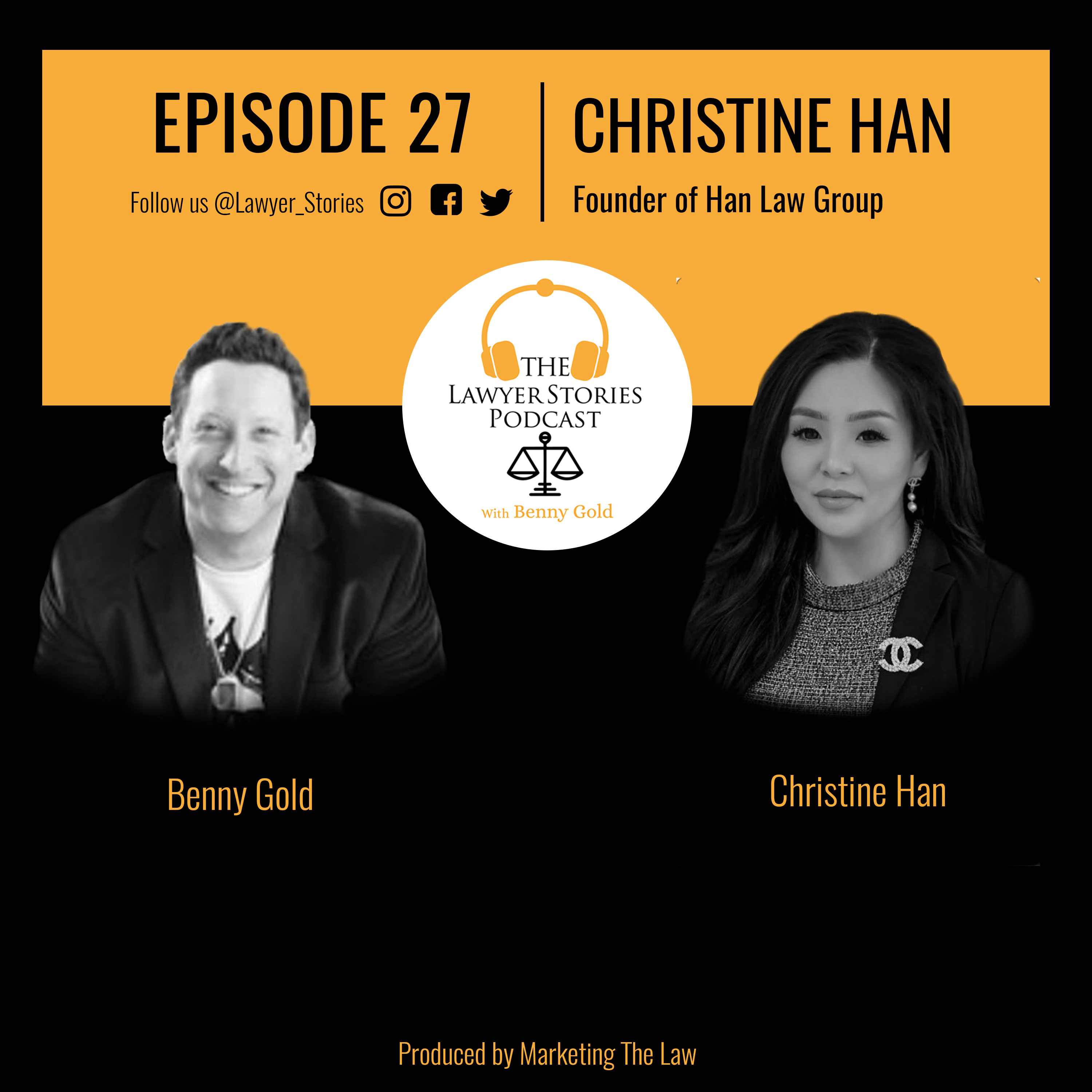 The Lawyer Stories Podcast Episode 27 featuring Christine Han, Founder of Han Law Group