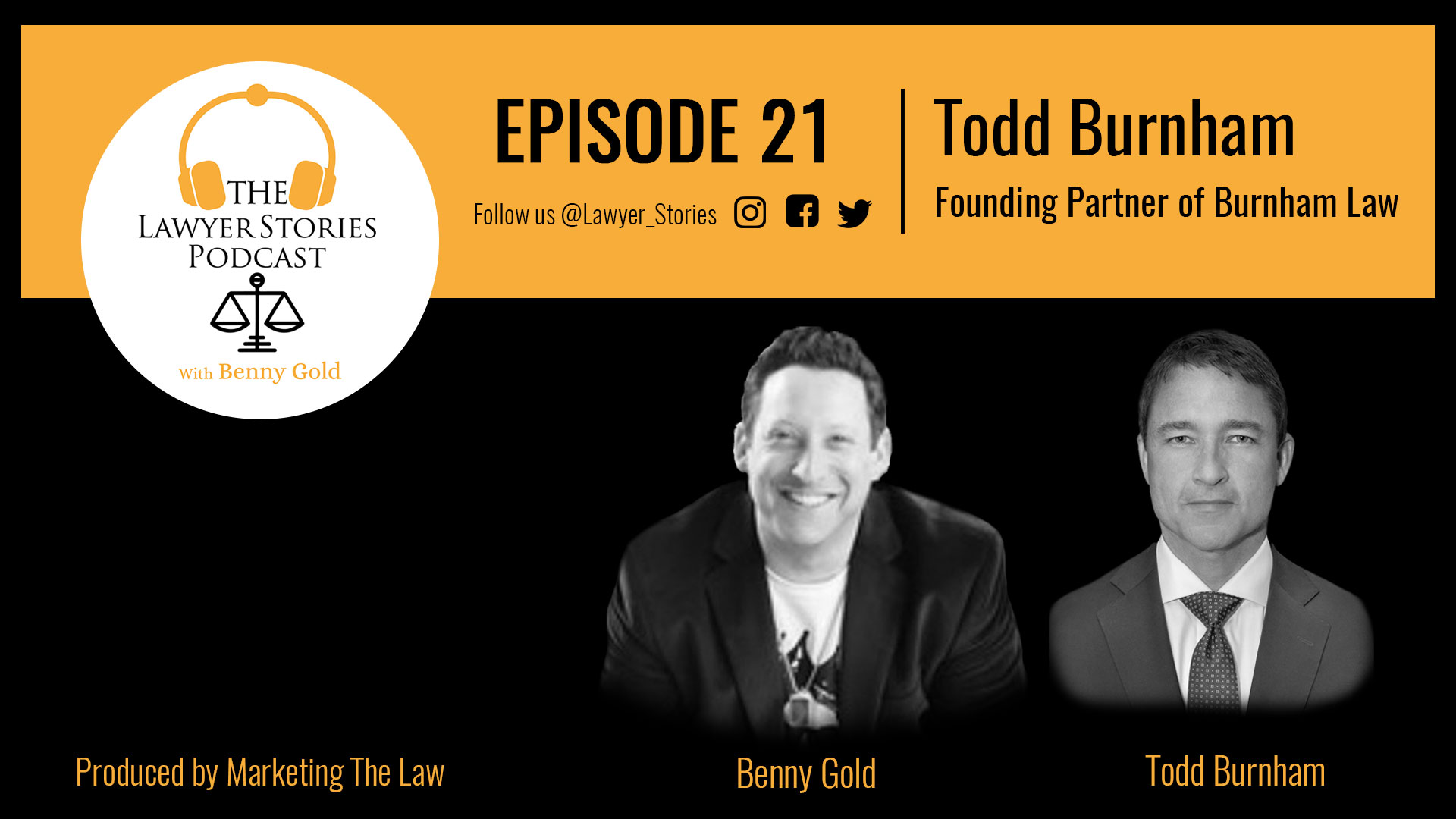 The Lawyer Stories Podcast Episode 21, featuring Todd Burnham, the Founding Partner of Burnham Law.