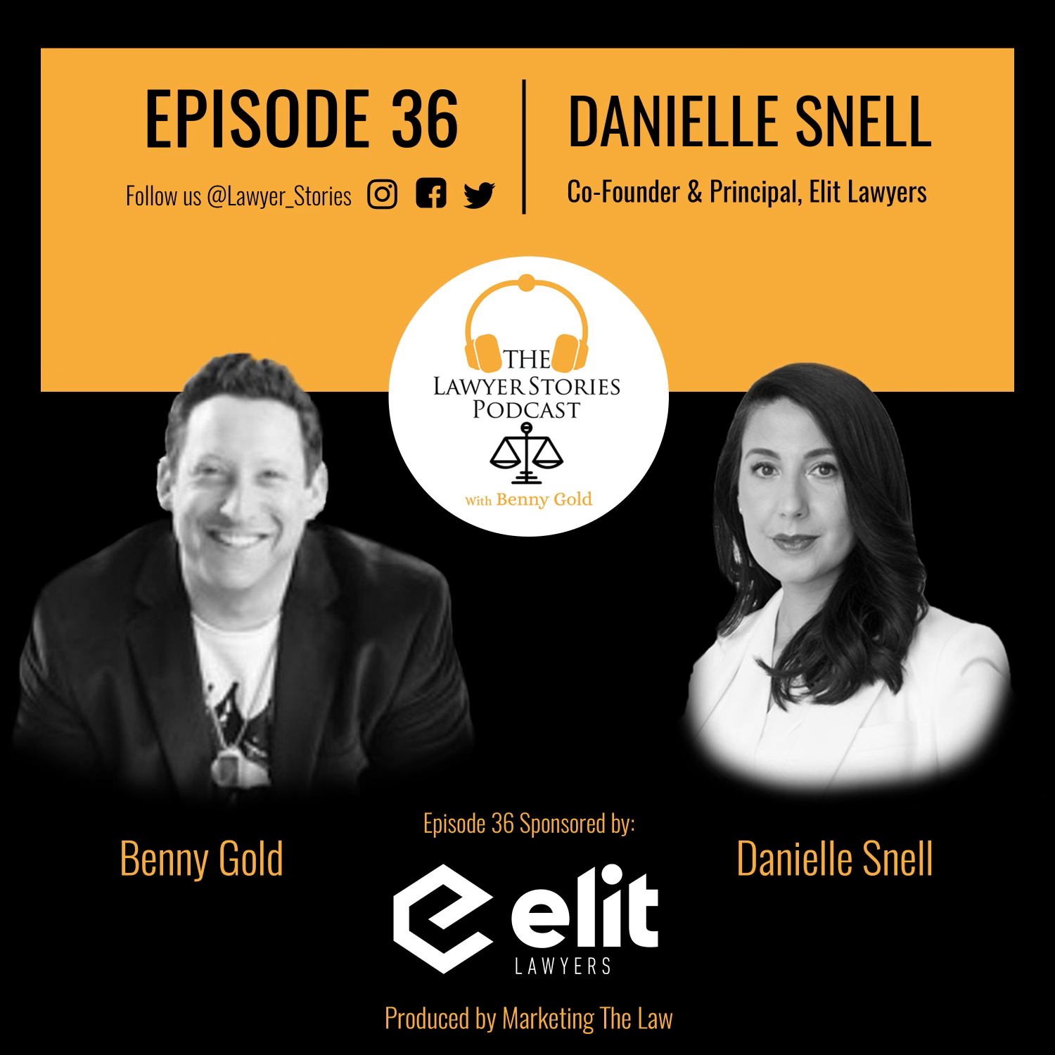 The Lawyer Stories Podcast Episode 36 featuring Danielle Snell