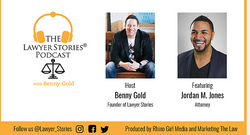 The Lawyer Stories Podcast, Episode Two featuring Attorney Jordan Jones.