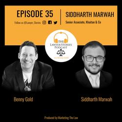 The Lawyer Stories Podcast Episode 35 featuring Siddharth Marwah