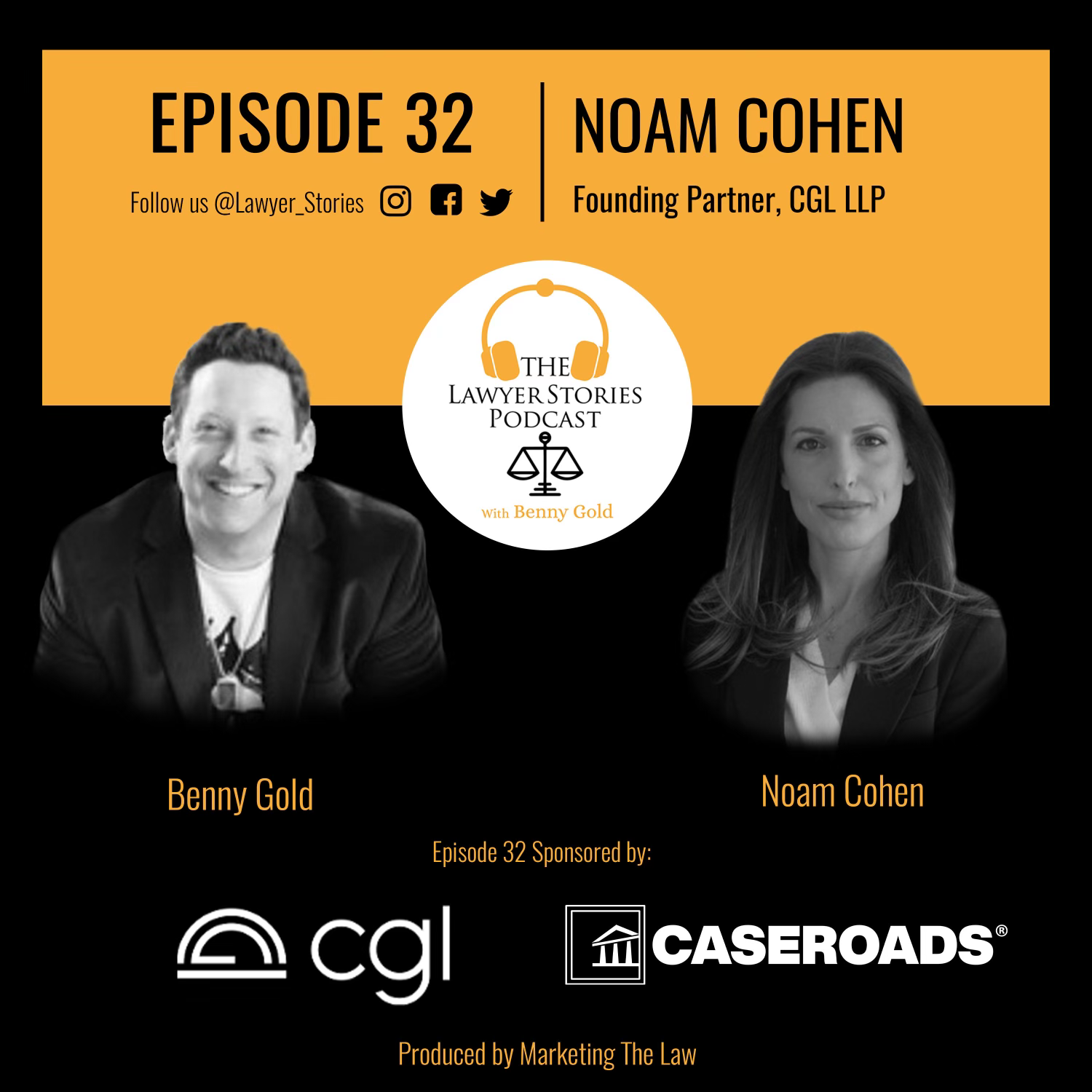 The Lawyer Stories Podcast Episode 32 featuring Noam Cohen