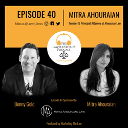 The Lawyer Stories Podcast Episode 40 featuring Mitra Ahouraian