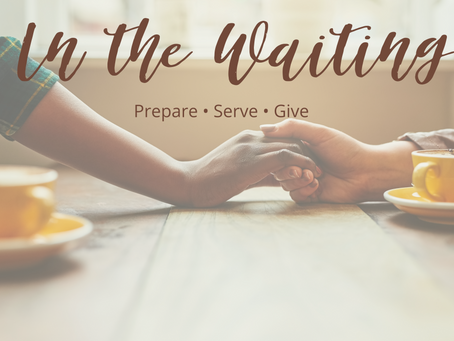 In the Waiting - Prepare. Serve. Give.