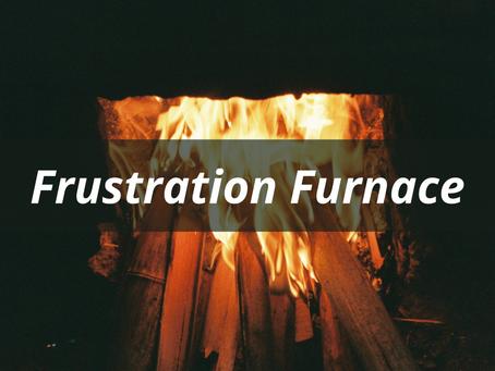 Frustration Furnace