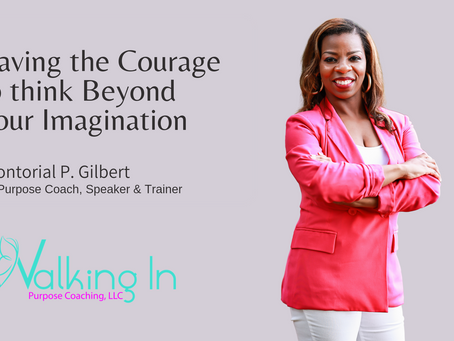 Having the Courage to Think Beyond Your Imagination