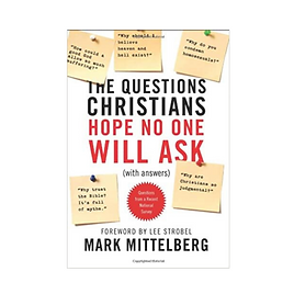 The Questions Christians Hope No One Will Ask: (With Answers)