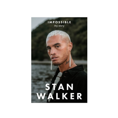 Impossible: My Story - Stan Walker